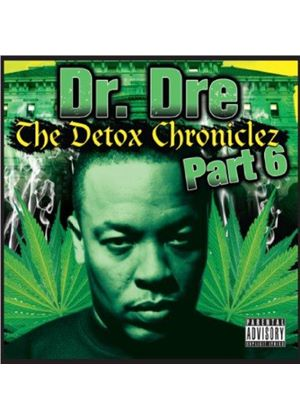Dr. Dre - Detox Chroniclez, Vol. 6 (Parental Advisory/Mixed by Dr. Dre) [PA] (Music CD)