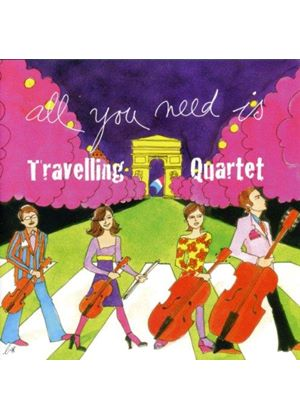 Travelling Quartet - All You Need Is ... Music of The Beatles (Music CD)