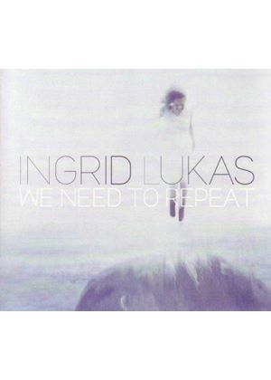 Ingrid Lukas - We Need to Repeat (Music CD)