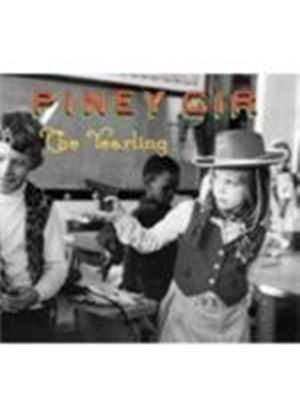 Piney Gir - Yearling, The (Music CD)