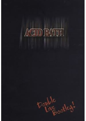 ACID BATH-DOUBLE LIVE BOOTLEG (DVD)