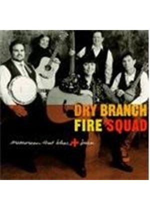 Dry Branch Fire Squad - Memories That Bless And Burn