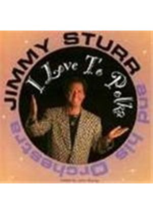 Jimmy Sturr & His Orchestra - I Love To Polka