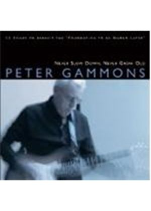 PETER GAMMONS - Never Slow Down Never Get Old
