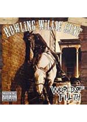 Howling Willie - World Of Filth (Music CD)
