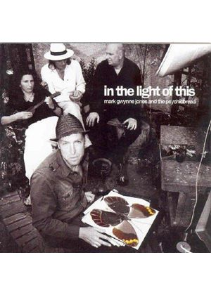 Mark Gwynne Jones And The Psychicbread - In The Light Of This (Music CD)