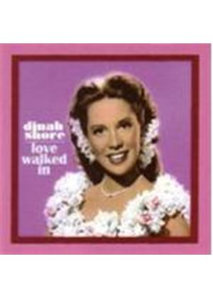 Dinah Shore - Love Walked In
