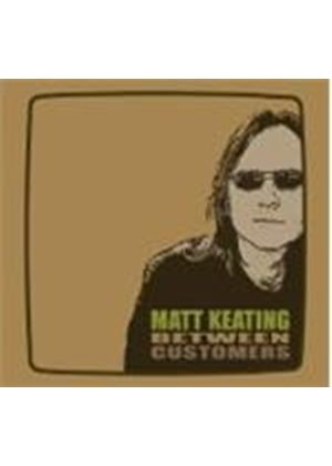Matt Keating - Between Customers (Music CD)