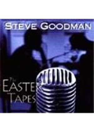STEVE GOODMAN - Easter Tapes, The