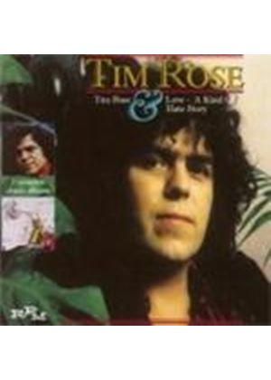 Tim Rose - Rose, Tim And Love A Kind Of Hate Story (Music CD)