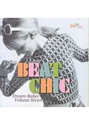 Various Artists - Beat Chic - Dream Babes Volume Seven (Music CD)