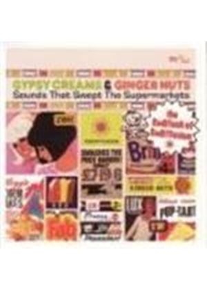 Various Artists - Gypsy Creams And Ginger Nuts (Sounds That Swept The Supermarkets)