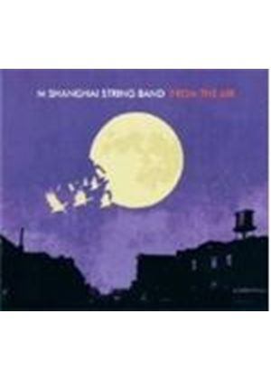 M SHANGHAI STRING BAND - FROM THE AIR