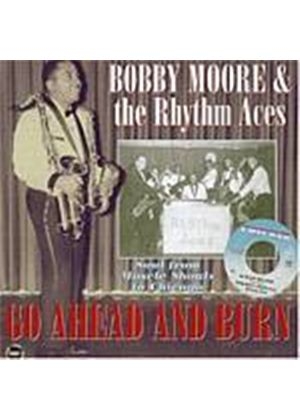 Bobby Moore And The Rhythm Aces - Go Ahead And Burn (Music CD)