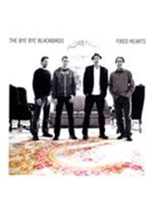 Bye Bye Blackbirds (The) - Fixed Hearts (Music CD)
