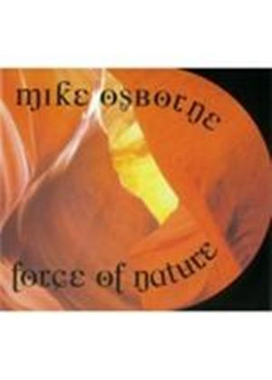 Mike Osborne - Force Of Nature (Music CD)