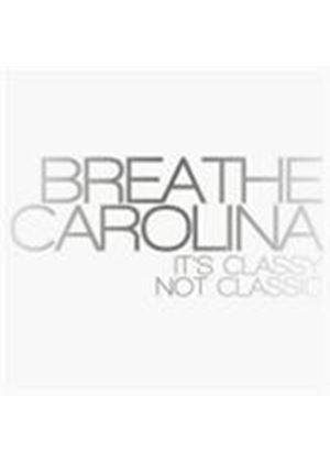 Breathe California - It's Classy Not Classic (Music CD)