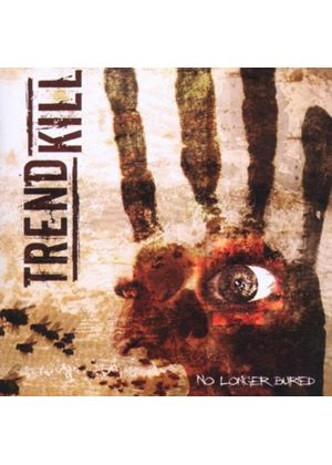 Trendkill - No Longer Buried (Music Cd)