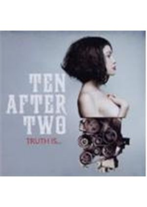 Ten After Two - Truth Is... (Music CD)