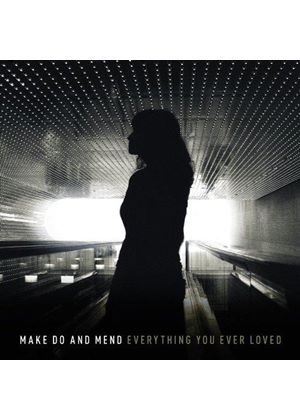 Make Do and Mend - Everything You Ever Loved (Music CD)