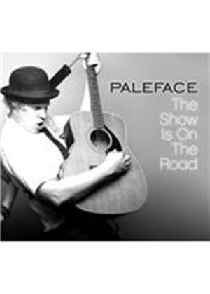 Paleface - Show Is On The Road, The (Music CD)