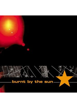 Burnt By The Sun - Burnt By The Sun (Music CD)