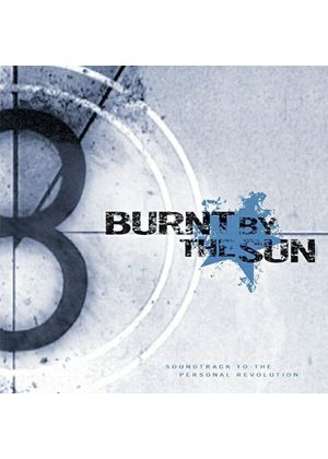 Burnt By The Sun - Soundtrack To The Personal Revolution (Music CD)