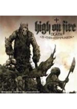 High On Fire - Death Is This Communion (Music CD)