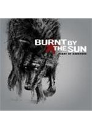 Burnt By The Sun - Heart Of Darkness (Music CD)