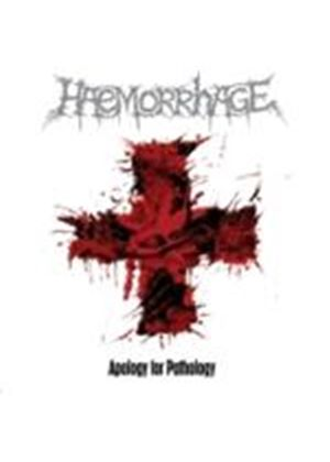 Haemorrhage - Apology For Pathology (Music CD)