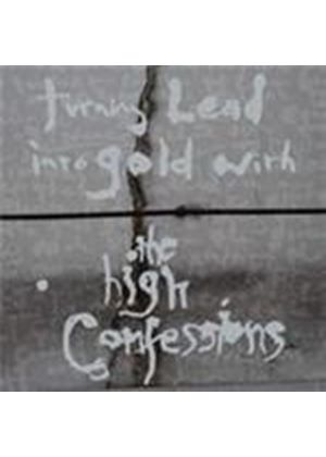 The High Confessions - Turning Lead Into Gold With The High Confessions (Music CD)