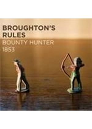 Broughton's Rules - Bounty Hunter 1853 (Music CD)