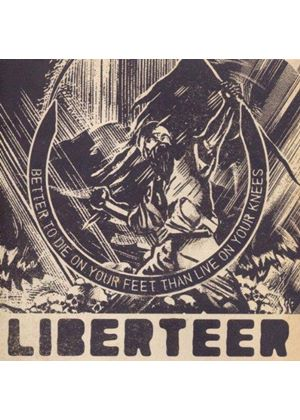 Liberteer - Better To Die on Your Feet than Live on Your Knees (Music CD)