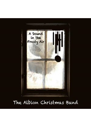 Albion Christmas Band - A Sound In The Frosty Air (Music CD)