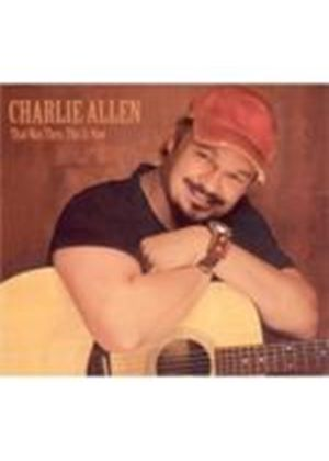Charlie Allen - That Was Then This Is Now (Music CD)