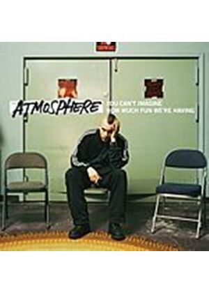 Atmosphere - You Cant Imagine How Much Fun Were Having (Music CD)