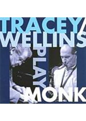 Stan Tracey/Bobby Wellins - Tracey And Wellins Play Monk (Music CD)