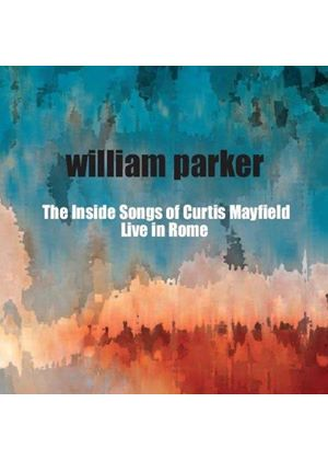 William Parker - Inside Songs Of Curtis Mayfield (Live Recording) (Music CD)