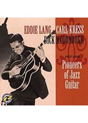 Eddie Lang/Carl Kress/Dick McDonough - Pioneers Of Jazz Guitar - 1927 - 1937 (Music CD)
