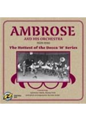 Ambrose & His Orchestra - 1929-1930 - The Hottest Of The Decca M Series (Music CD)