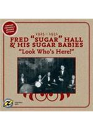 Fred 'Sugar' Hall & His Sugar Babies - Looks Who's Here 1925-1931 (Music CD)