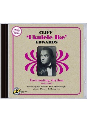 "Cliff ""Ukelele Ike"" Edwards - Fascinating Rhythm 1922-1935 (Music CD)"