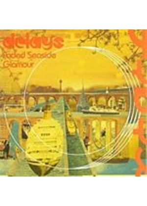 Delays - Faded Seaside Glamour (Music CD)