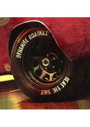 Dynamite Roadkill - Beat the Shit (Music CD)