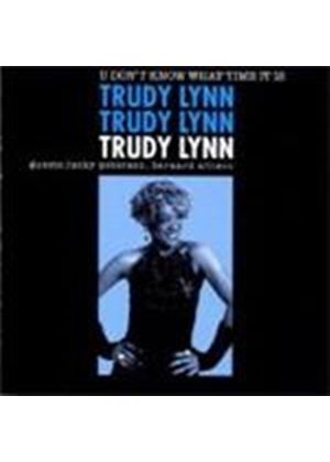 Trudy Lynn - U Don't Know What Time It Is