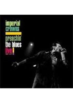 Imperial Crowns - Preachin' The Blues (Live)