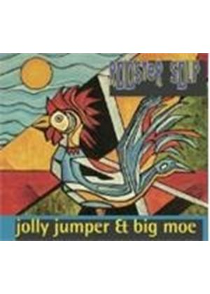Jolly Jumper & Big Moe - Rooster Soup