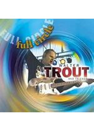 Walter Trout And Friends - Full Circle (Music CD)