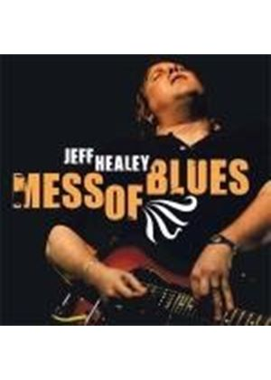 Jeff Healey - Mess of Blues (Music CD)