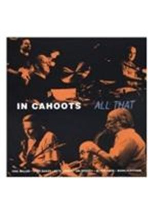In Cahoots - All That (Music CD)
